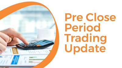 02/2021 Pre Close Period Trading Update