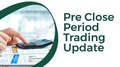 02/2020 Pre Close Period Trading Update